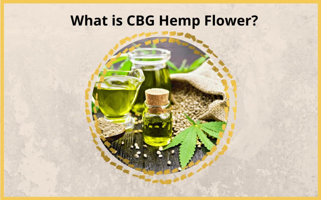 What is CBG Hemp Flower?